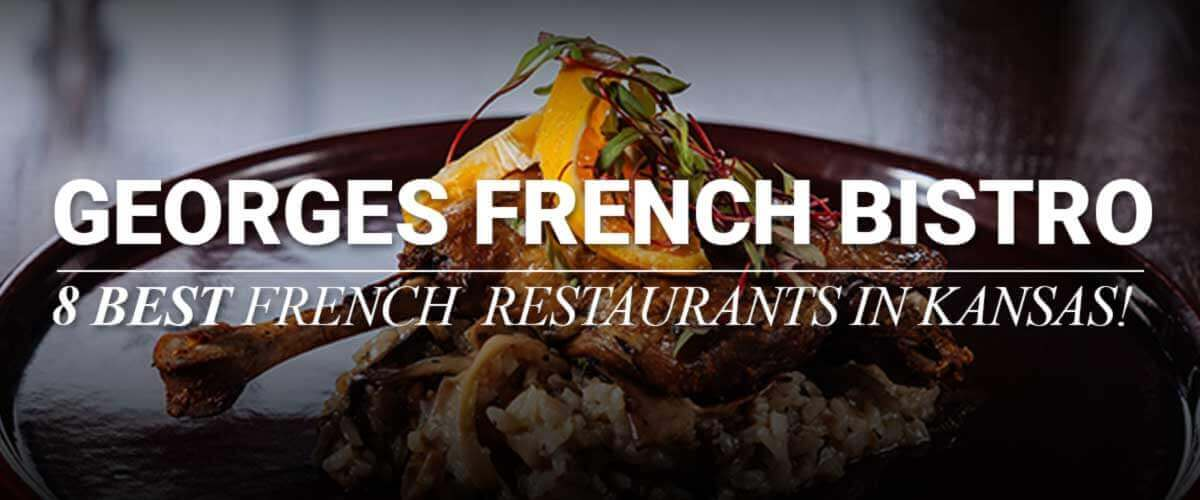 8 Best French Restaurants in Kansas